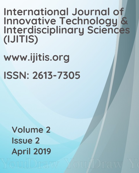 View Vol. 2 No. 2 (2019): International Journal of Innovative Technology and Interdisciplinary Sciences - Volume 2, Issue 2