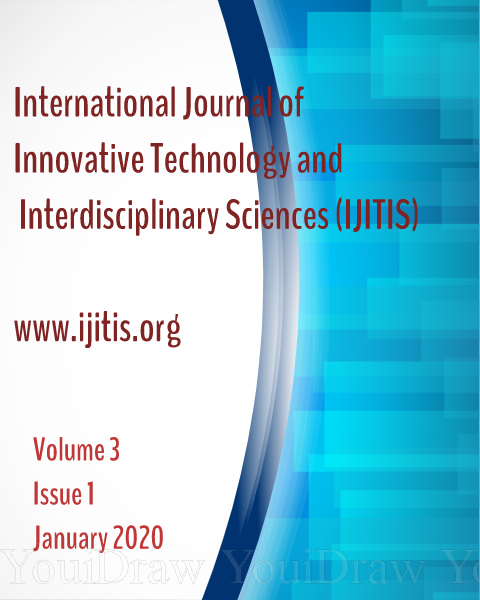 View Vol. 3 No. 1 (2020): International Journal of Innovative Technology and Interdisciplinary Sciences - Volume 3, Issue 1